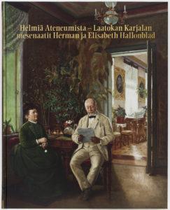 Helmiä Ateneumista – Laatokan Karjalan mesenaatit Herman ja Elisabeth Hallonblad -kirja. Kuva: Kansallisgalleria / Jenni Nurminen